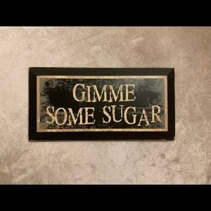 Wall Hanging Sign GIMME SOME SUGAR